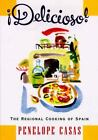 Delicioso! : The Regional Cooking of Spain by Penelope Casas (1996, Hardcover)