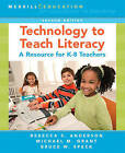 Technology to Teach Literacy: A Resource for K-8 Teachers by Bruce W. Speck, Michael Grant, Rebecca Anderson (Paperback, 2007)