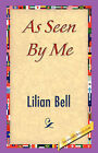 As Seen by Me by Lilian Bell, Bell Lilian Bell (Paperback / softback, 2007)