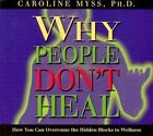 Why People Don't Heal by Caroline M. Myss (CD-Audio, 2001)