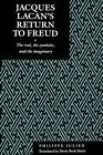 Jacques Lacan's Return to Freud: The Real, the Symbolic, and the Imaginary by Philippe Julien (Hardback, 1994)