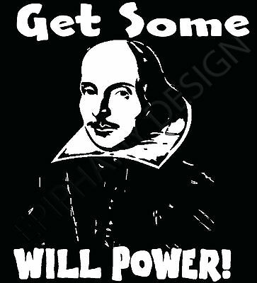 William Shakespeare Homage T-Shirt The Bard Get Some Will Power Othello Hamlet