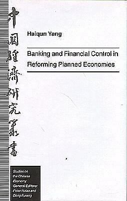 Banking and Financial Control in Reforming Planned Economies Haiqun Yang