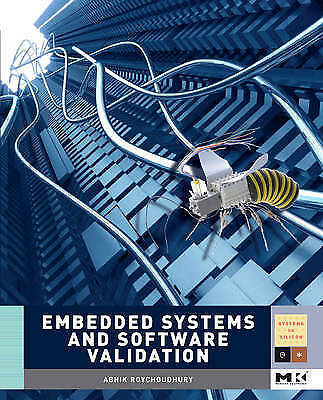 Embedded Systems and Software Validation (Morgan Kaufmann Series in Systems on S