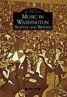 Music in Washington: Seattle and Beyond by Peter Blecha (Paperback / softback, 2007)