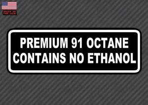 Details about Premium 91 Octane Contains No Ethanol Warning Bumper Sticker  Decal Gas Pump 7