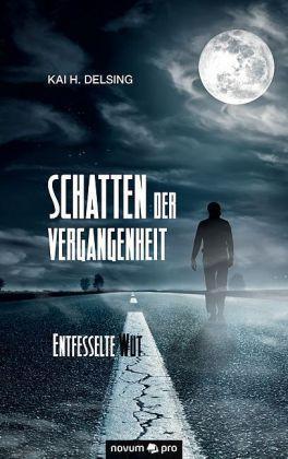 Delsing, . - Schatten der Vergangenheit: Entfesselte Wut /3