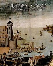 Cristobal Colon: de Corsario a Almirante Spanish Edition