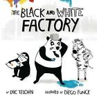 The Black and White Factory by Eric Telchin (Hardback, 2016)