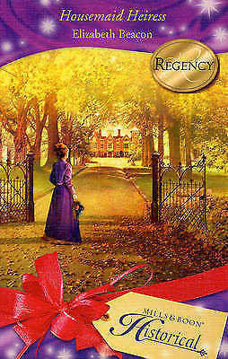 1 of 1 - Housemaid Heiress (Mills & Boon Historical), Beacon, Elizabeth, Very Good Book
