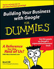Building Your Business with Google for Dummies by Brad Hill (Paperback, 2004)