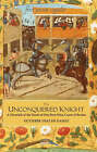 The Unconquered Knight: A Chronicle of the Deeds of Don Pero Nino, Count of Buelna by Gutierre Diaz De Gamez (Paperback, 2004)