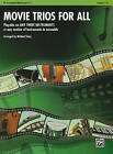 Movie Trios for All: Bb Trumpet/Baritone T.C.: Playable on Any Three Instruments or Any Number of Instruments in Ensemble, Level 1-4 by Alfred Publishing Co., Inc. (Paperback / softback, 2009)
