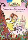 Lesepiraten. Feenschule Siebenturm von Annette Moser (2014, Gebundene Ausgabe)