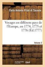 Histoire: Voyages en Differens Pays de l'Europe, en 1774, 1775 et 1776 Volume...