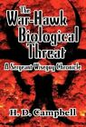 The War-Hawk Biological Threat: A Sergeant Wiseguy Chronicle by H D Campbell (Hardback, 2012)