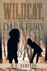Wildcat, Book Two: Dark Fury by M C Hampton (Paperback / softback, 2013)