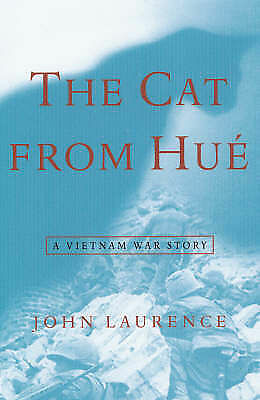 The Cat from Hue A Vietnam War Story by John Laurence Paperback, 2002