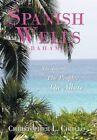 Spanish Wells Bahamas The Island The People The Allure 9781452089515 Cirillo