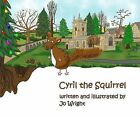 Cyril the Squirrel by Jo Wright (Paperback, 2010)