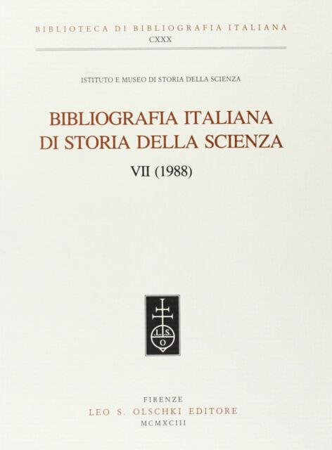 Bibliografia italiana di storia della scienza. Vol. 7: 1988...