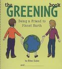 The Greening Book Being a Friend to Planet Earth by Ellen Sabin 9780975986875