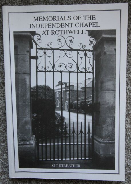 Signed Memorials of Independent Chapel at Rothwell GT Streather 1st Edition 1994