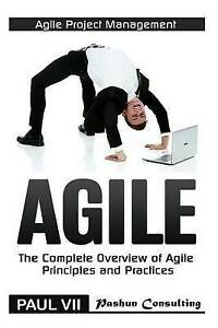 Agile Project Management: Agile: The Complete Overview of Agile Principles...