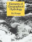 Elements of Geographical Hydrology by B. J. Knapp (Paperback, 1979)