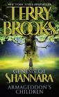 Pre-Shannara Genesis of Shannara: Armageddon's Children 1 by Terry Brooks (2007, Paperback)