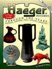Haeger Potteries: Through the Years by David D. Dilley (Hardback, 2011)