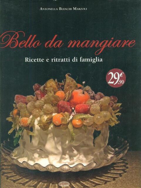 BELLO DA MANGIARE  ANTONELLE BIANCHI MARZOLI IDEALIBRI 2012