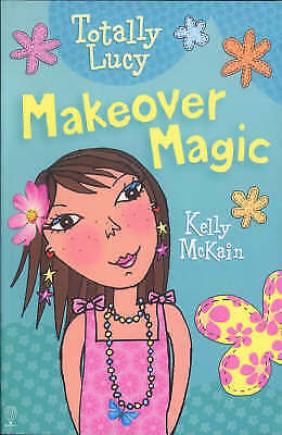 """AS NEW"" Makeover Magic (Totally Lucy), Kelly McKain, Book"