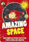 Amazing Space: 200 Complex Space Facts for People Who Like Graphs by Nicotext AB (Paperback, 2011)