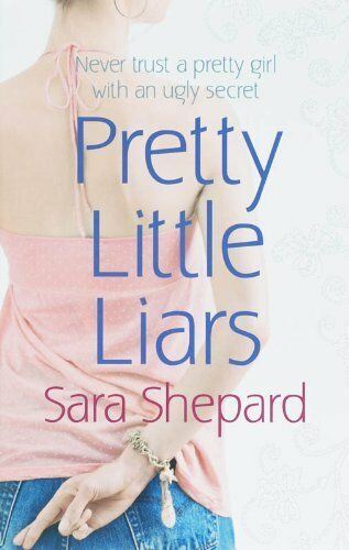 Pretty Little Liars: Number 1 in series By Sara Shepard. 9780751538359