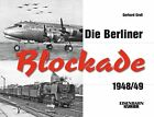 Die Berliner Blockade 1948/49 von Gerhard Gress (2013, Kunststoffeinband)