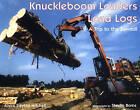 Knuckleboom Loaders Load Logs: by Joyce Slayton Mitchell (Hardback, 2003)
