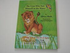 The Lion Who Saw Himself in the Water/el Leon Que Se Vio en el Aqua by Idries...