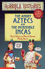 The Angry Aztecs and the Incredible Incas by Terry Deary (Paperback, 2004)