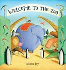 Welcome to the Zoo by Alison Jay (Hardback, 2008)