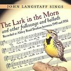 The Lark in the Morn and Other Folksongs and Ballads by John Langstaff (CD, Apr-2004, Revels Inc.)