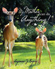 My Mother Can Do Anything by Suzanne J Rogers (Paperback / softback, 2011)
