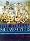 The Italian Dictatorship: Problems and Perspectives in the Interpretation of Mussolini and Fascism by Richard  J. B. Bosworth (Paperback, 1998)