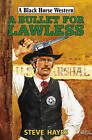 A Bullet for Lawless by Steve Hayes (Hardback, 2014)