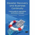 Disaster Recovery and Business Continuity: A Quick Guide for Small Organisations and Busy Executives by Thejendra BS (Paperback, 2014)