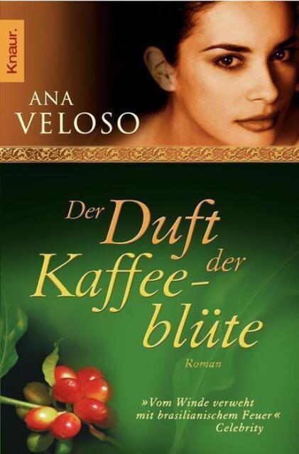 """Buch """"DER DUFT DER KAFFEEBLÜTE"""" Roman von Ana Veloso"""