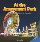 At the Amusement Park: Understand and Apply Properties of Operations by Lucinda Sky (Paperback / softback, 2013)
