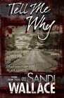 Tell Me Why by Sandi Wallace (Paperback, 2014)