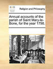 Annual Accounts of the Parish of Saint Mary-Le-Bone, for the Year 1798. by Multiple Contributors (Paperback / softback, 2010)