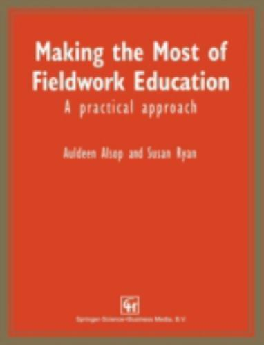 Making the Most of Fieldwork Education : A Practical Approach by Susan Ryan...